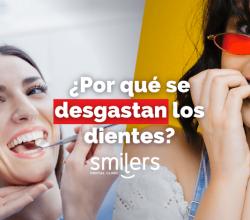 porque se desgastan los dientes smilers dental clinic dentistas mexico mexicali algodones